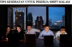 TIPS PEKERJA SHIFT MALAM