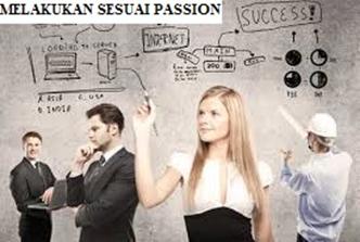Melakukan Karena Passion