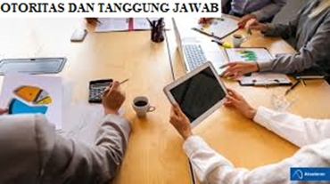 Otoritas dan Tanggung Jawab (Authority and responsibility)